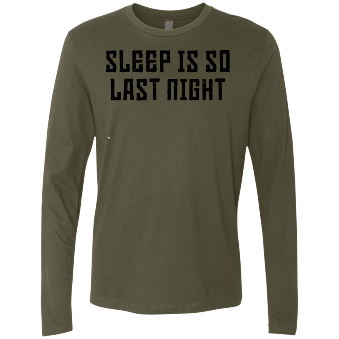 Sleep Is So Last Night Men's Long Sleeve Tee
