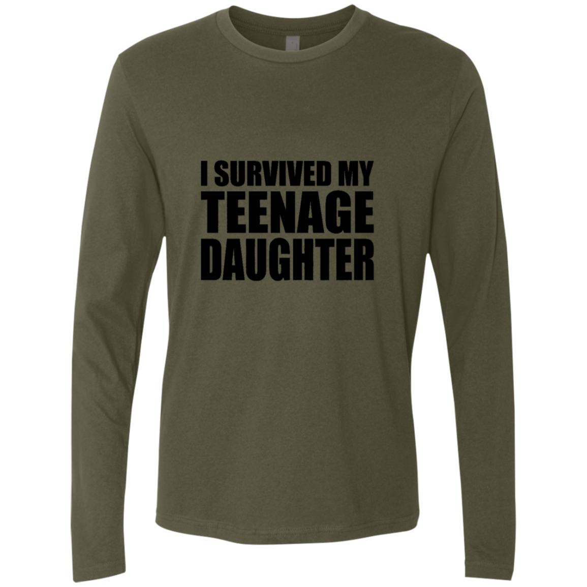 I Survived My Teenage Daughter Men's Long Sleeve Tee