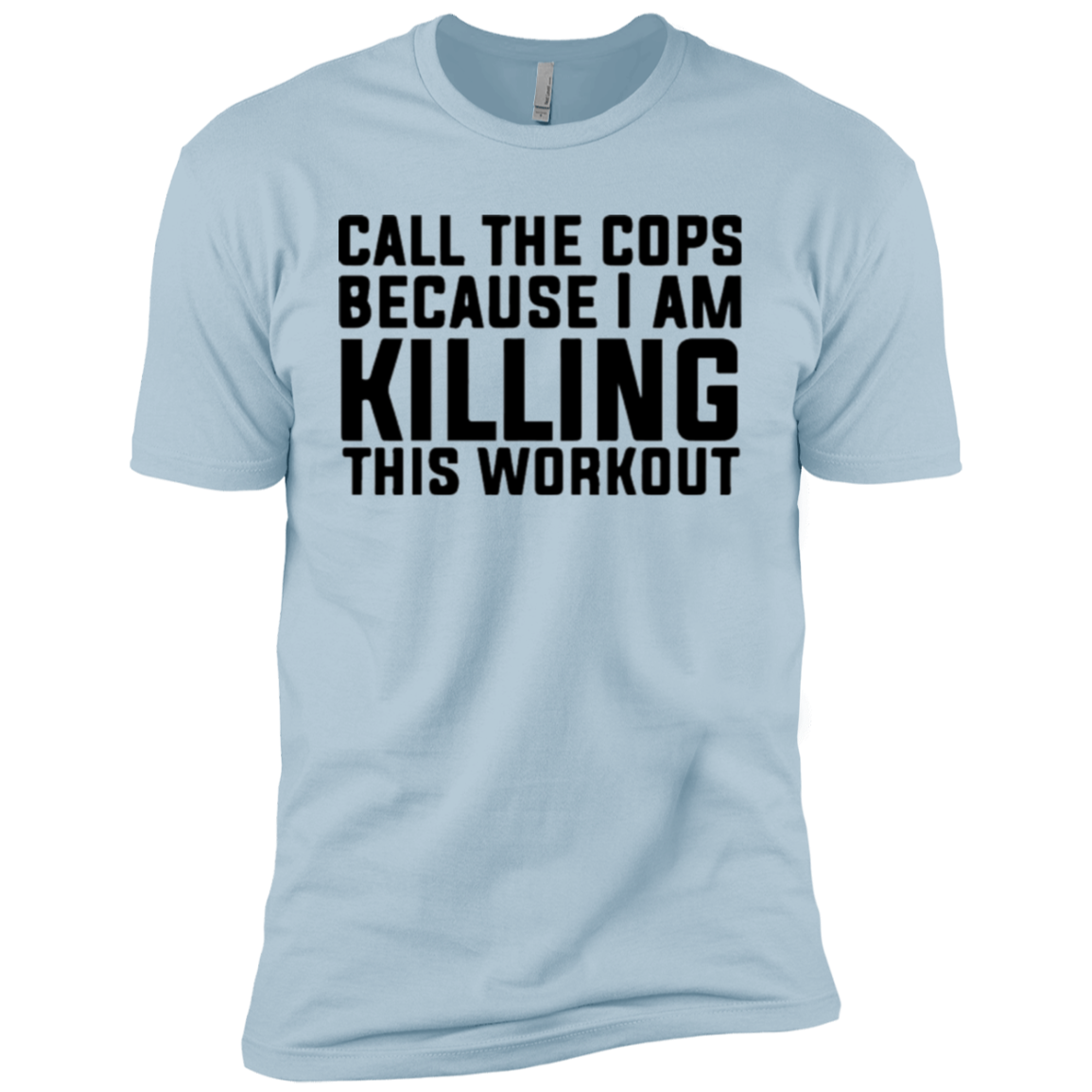 Killing this Workout Call the Cops Men's Classic Tee