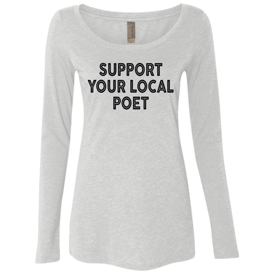 Support Your Local Poet Women's Long Sleeve Tee