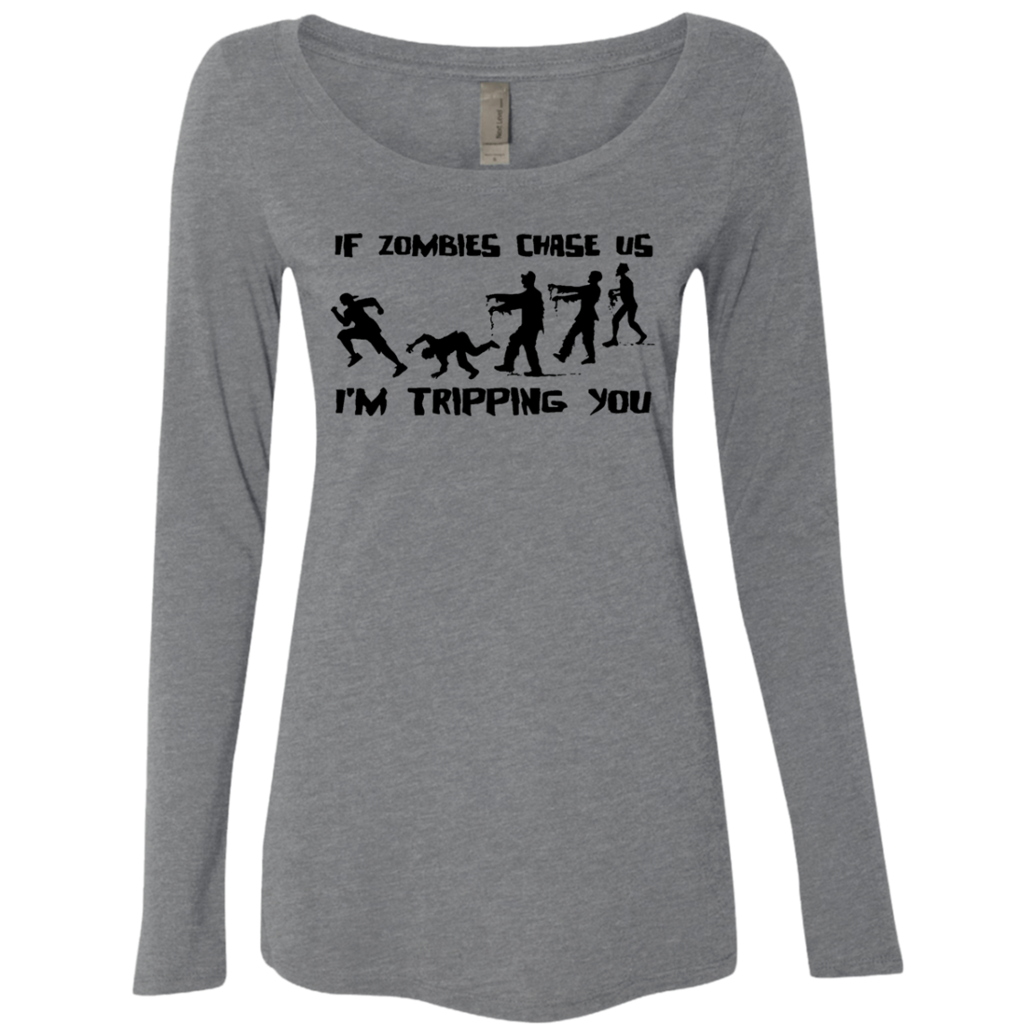If Zombies Chase Us I'm Tripping You Women's Long Sleeve Tee