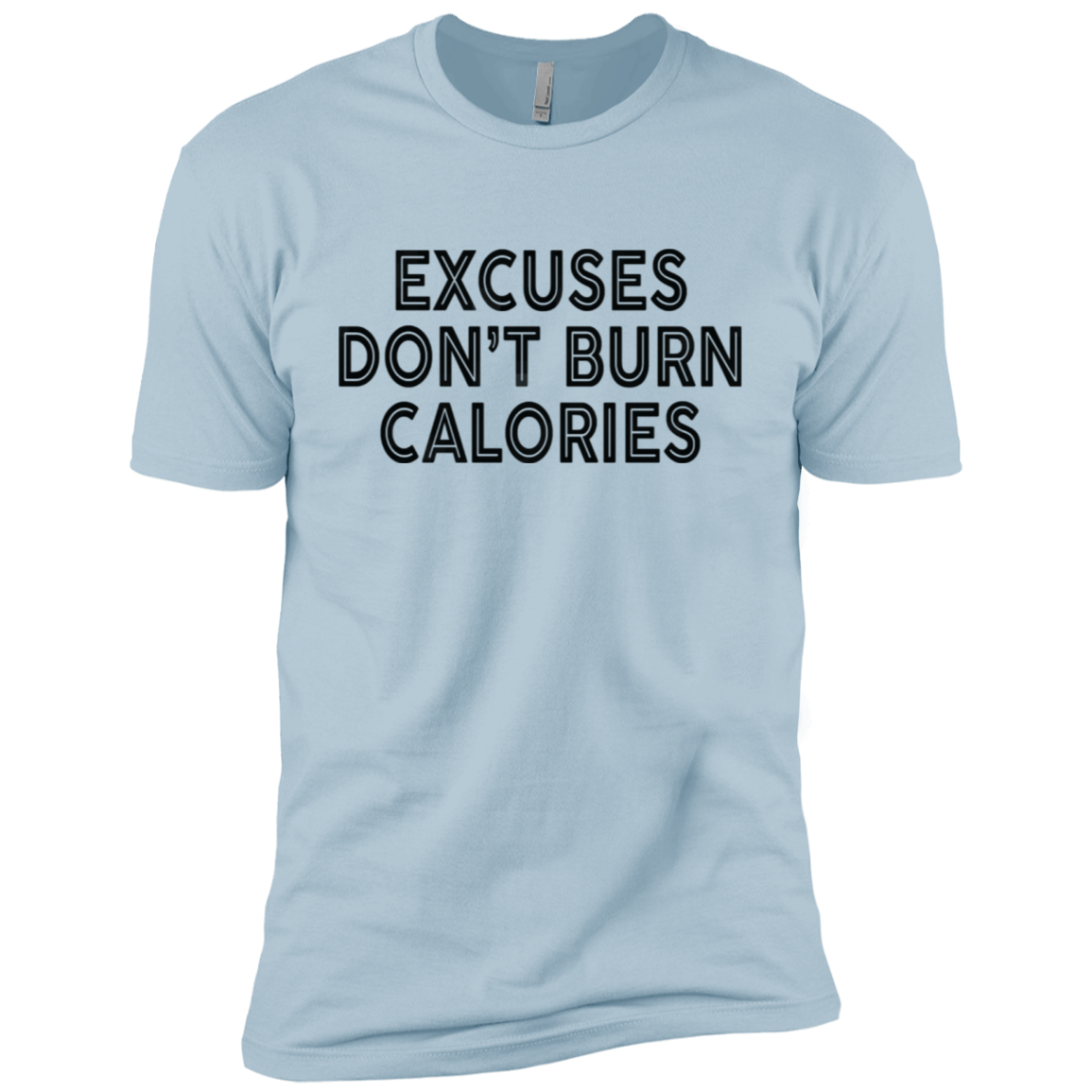 Excuses Don't Burn Calories Men's Classic Tee