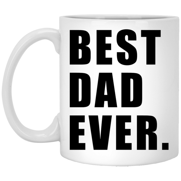 Best Dad Ever 11 oz. White Coffee Mug - Trendy Tees