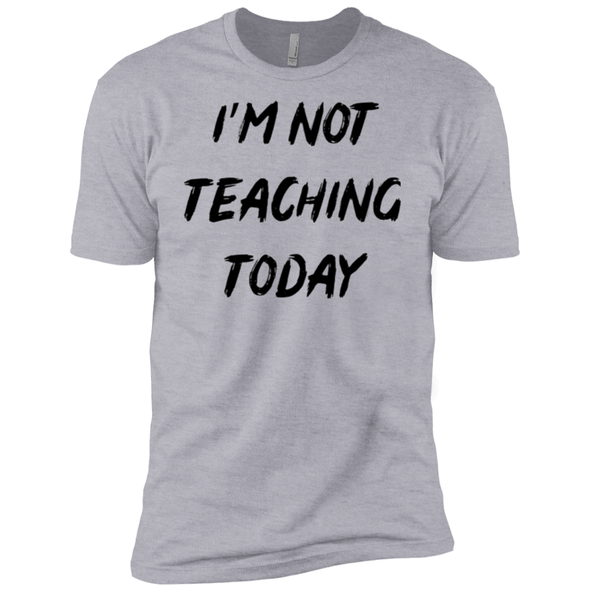 I'm Not Teaching Today Men's Classic Tee