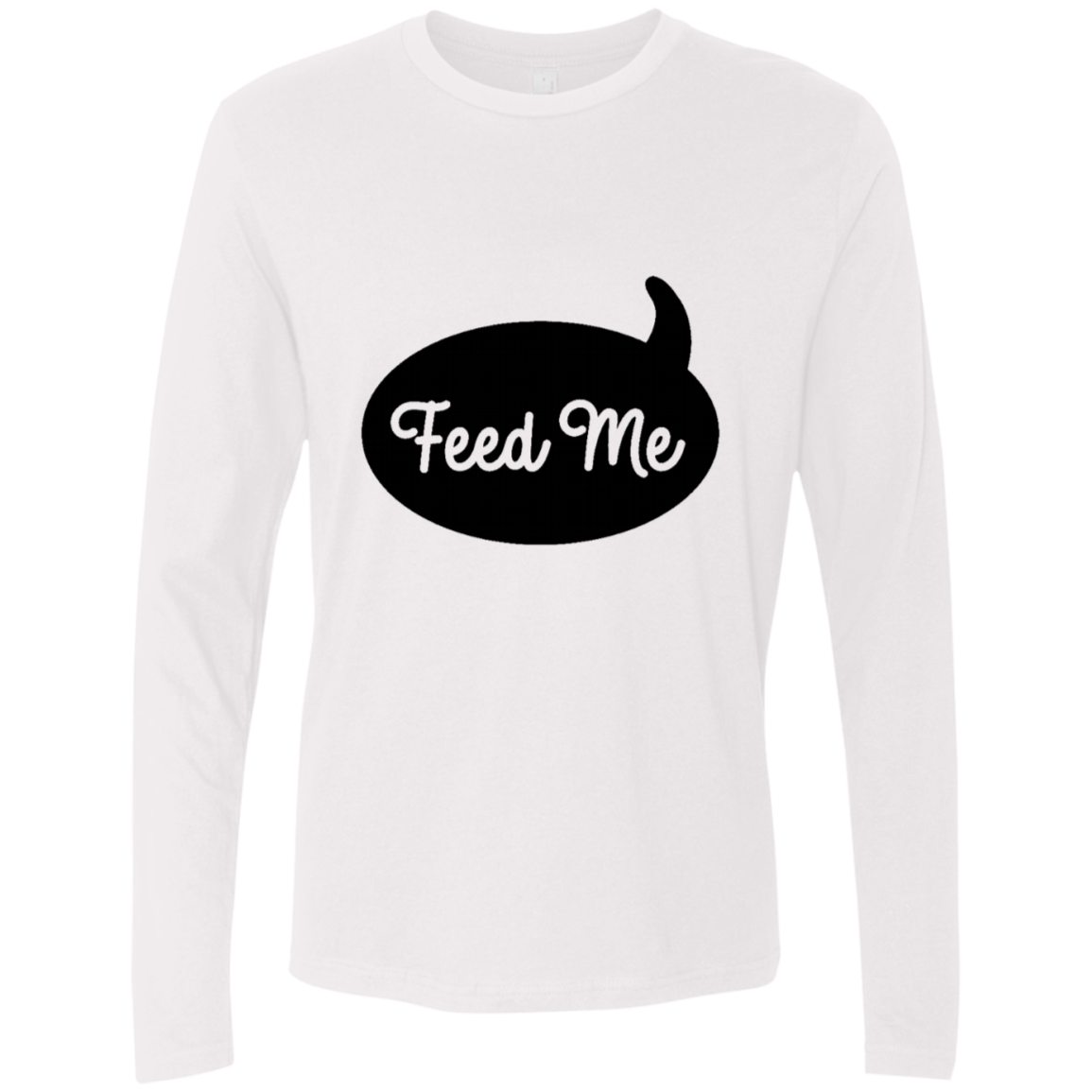 Feed Me Men's Long Sleeve Tee