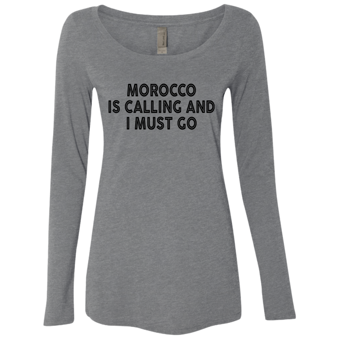Morocco Is Calling And I Must Go Women's Long Sleeve Tee