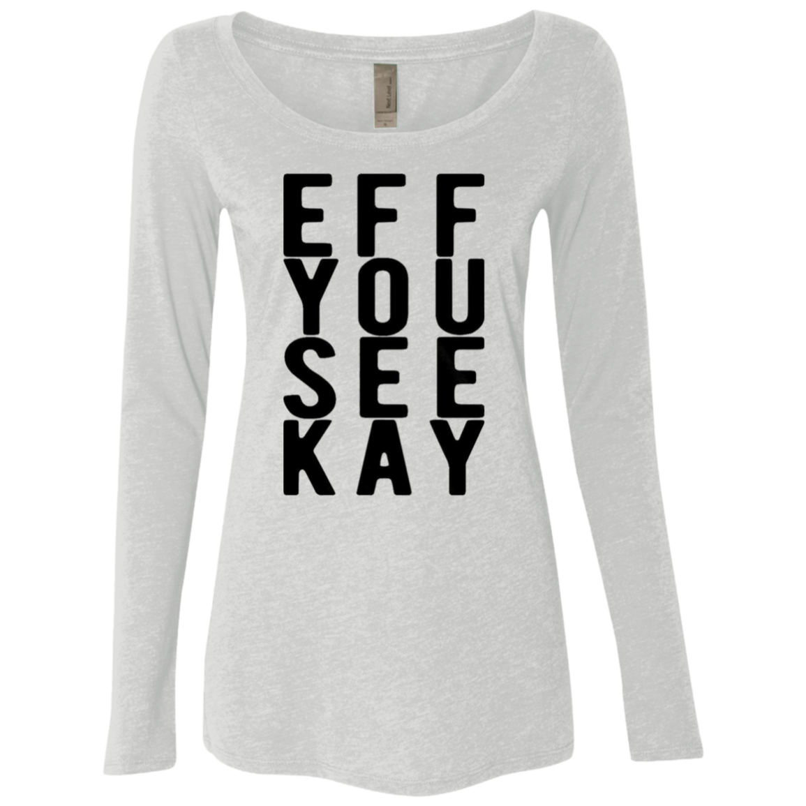Eff You See Kay Women's Long Sleeve Tee