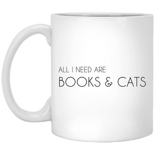 All I Need Books and Cats 11 oz. White Coffee Mug - Trendy Tees