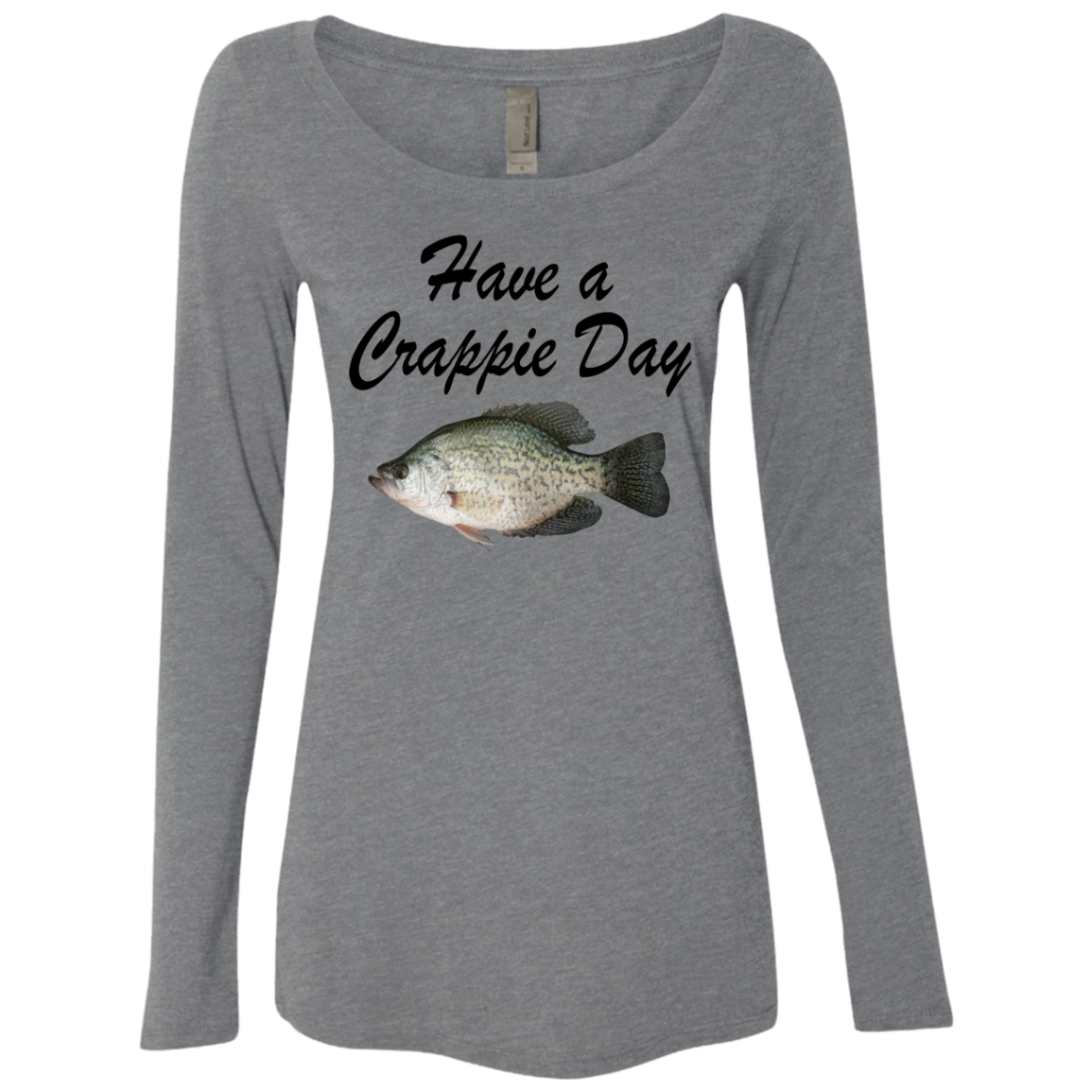 HAve A Crappie Day Women's Long Sleeve Tee