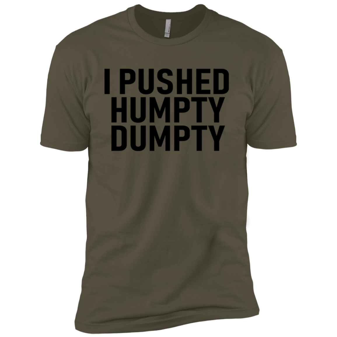 I Pushed Humpty Dumpty Men's Classic Tee