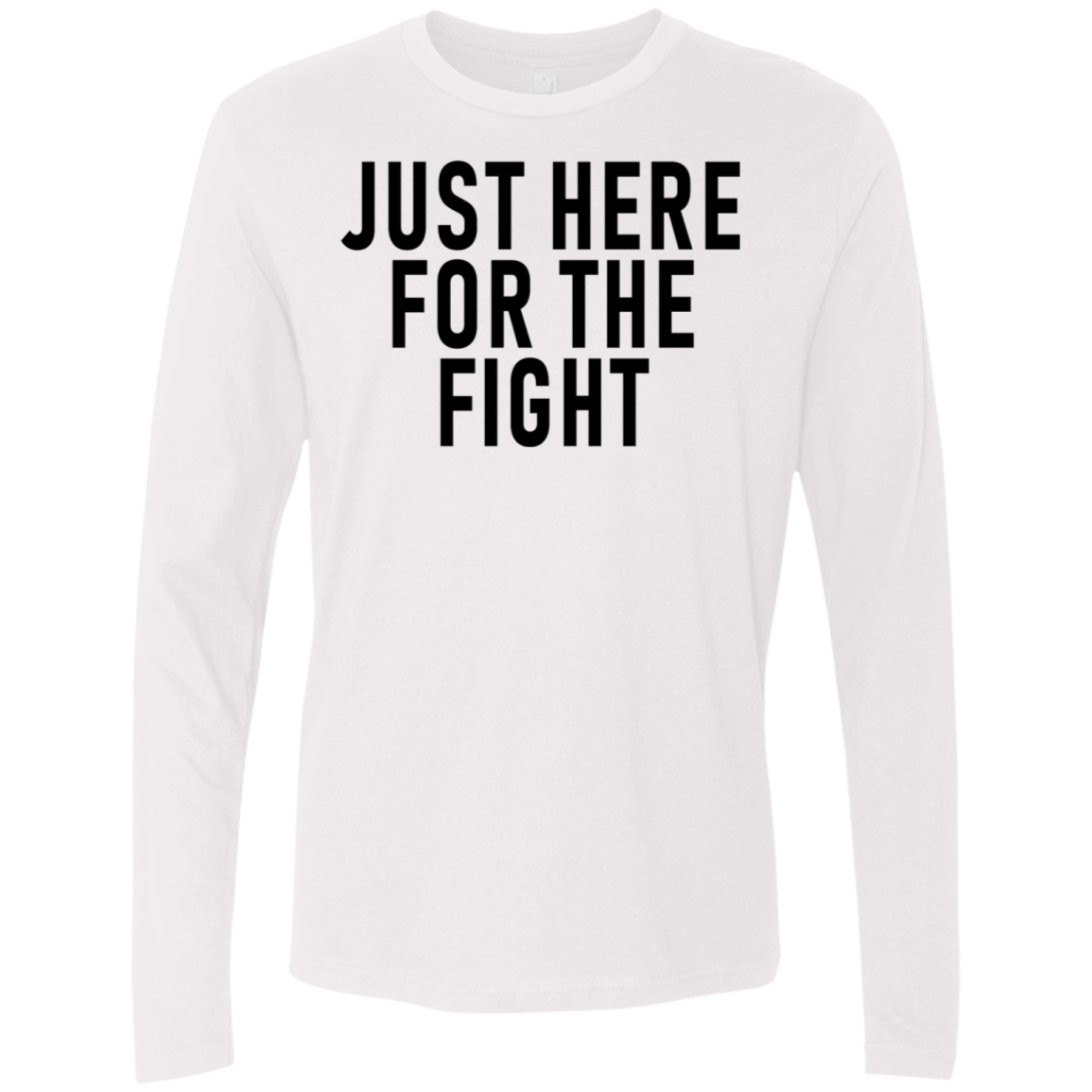 Just Here For The Fight Men's Long Sleeve Tee