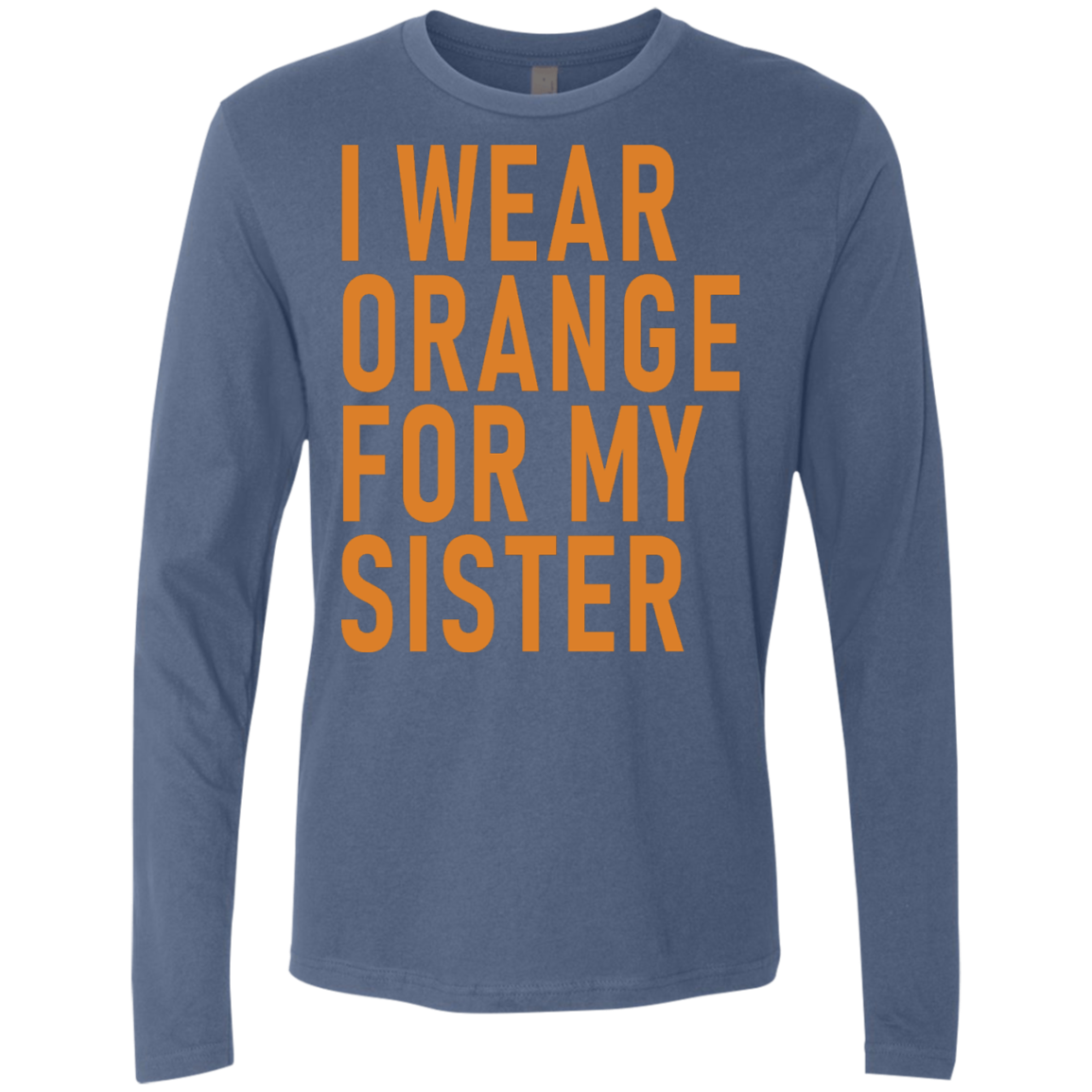 I Wear Orange For My Sister Men's Long Sleeve Tee