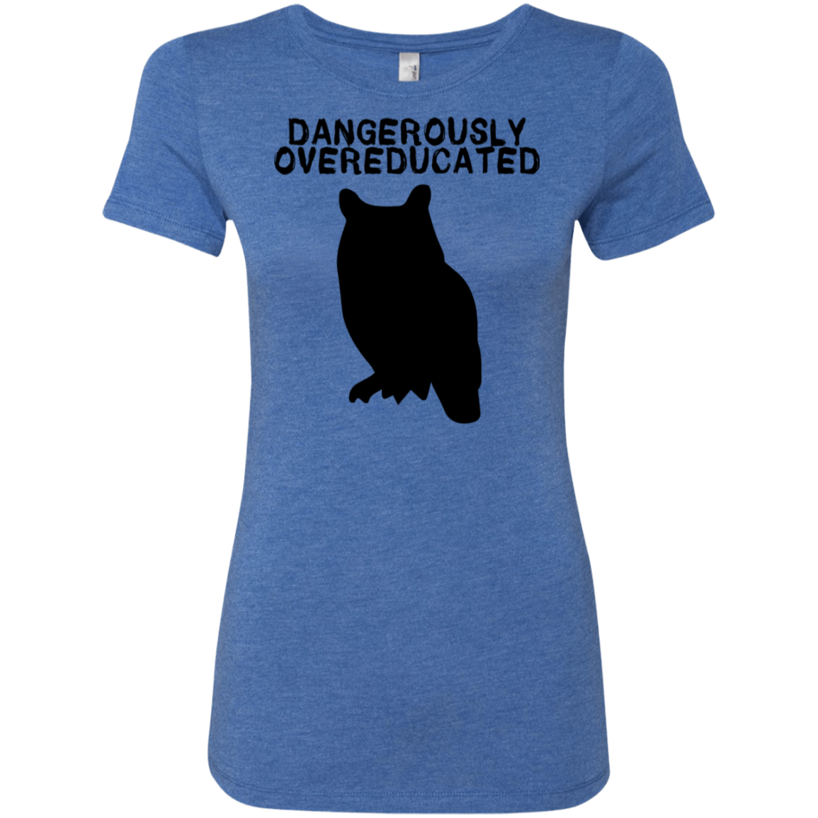 Dangerously Overeducated Owl Women's Classic Tee