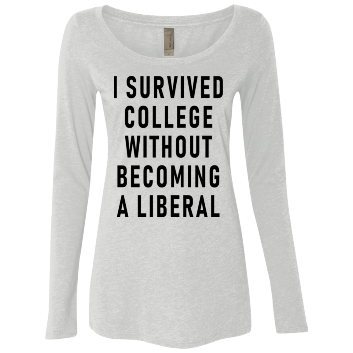 I Survived College Without Becomig A Liberal Women's Long Sleeve Tee