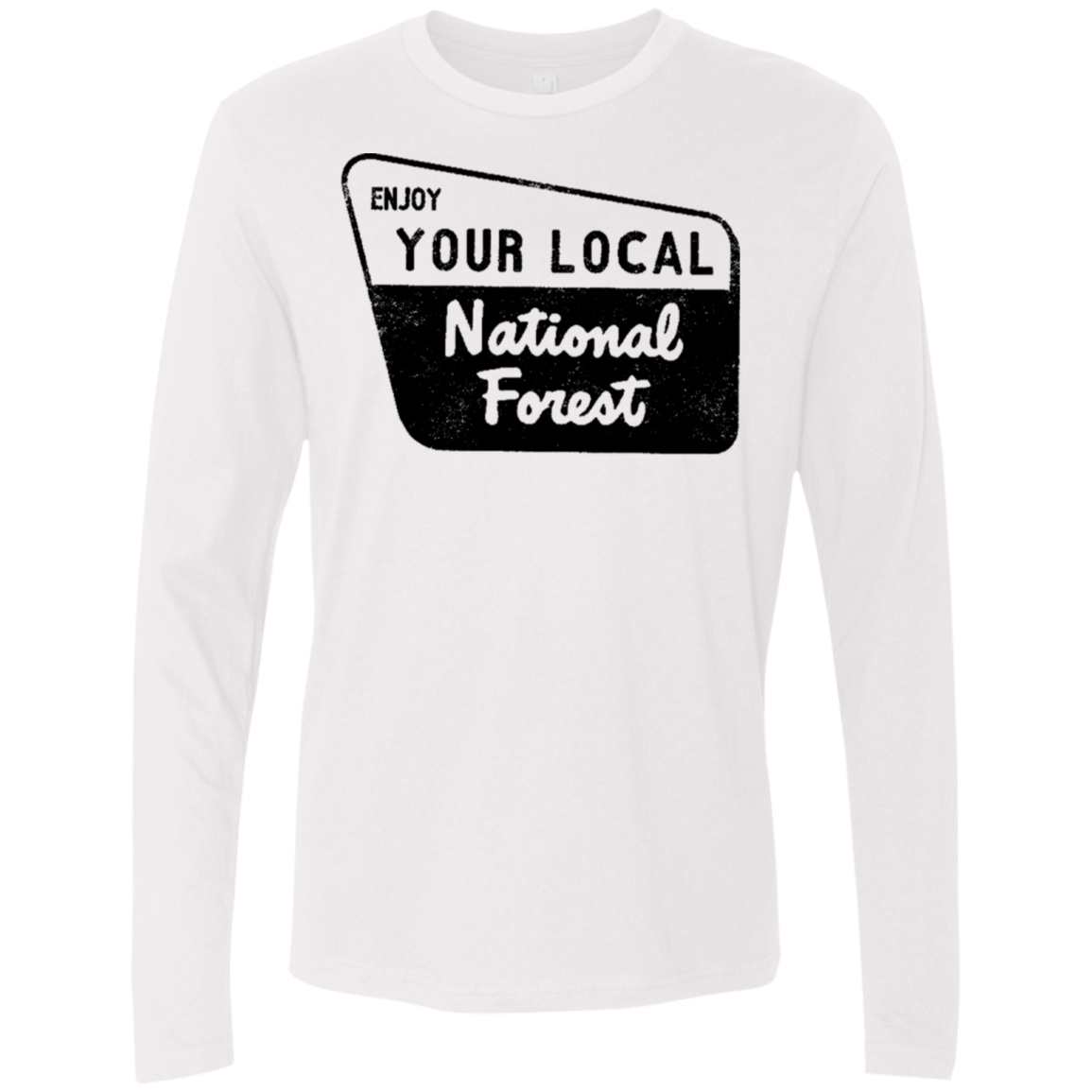 Enjoy Your Local Natonal Forest Men's Long Sleeve Tee
