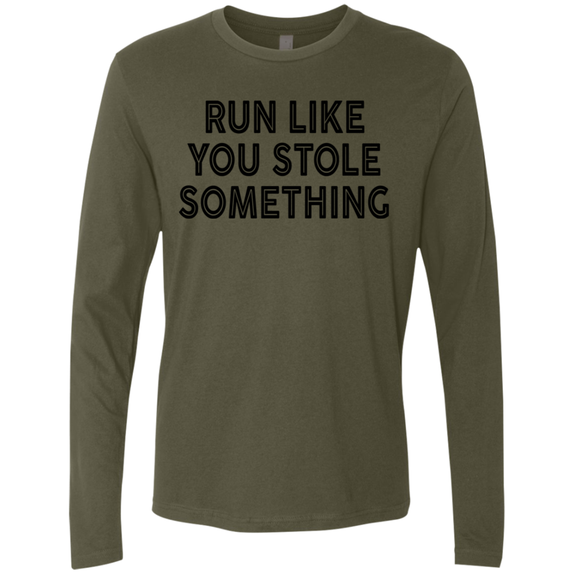 Run Like You Stole Something Men's Long Sleeve Tee