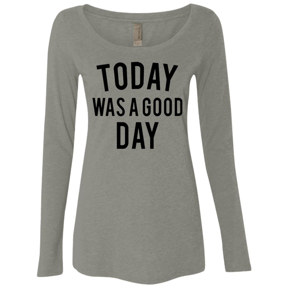 Today was a Good Day Women's Long Sleeve Tee