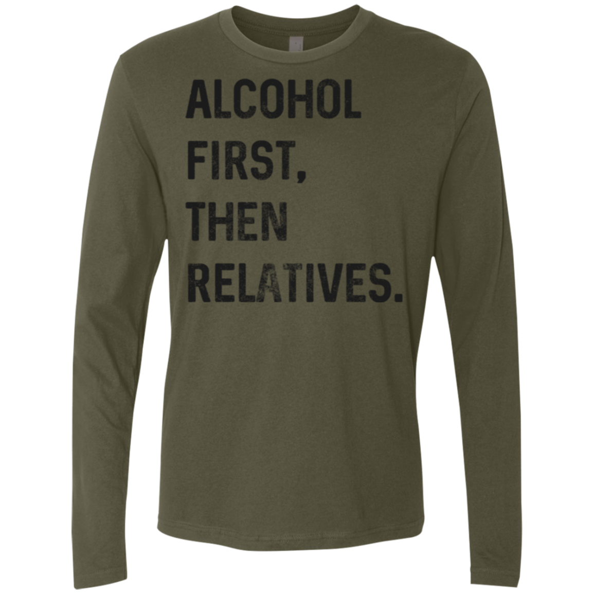 Alcohol First then Relatives Men's Long Sleeve Tee - Trendy Tees