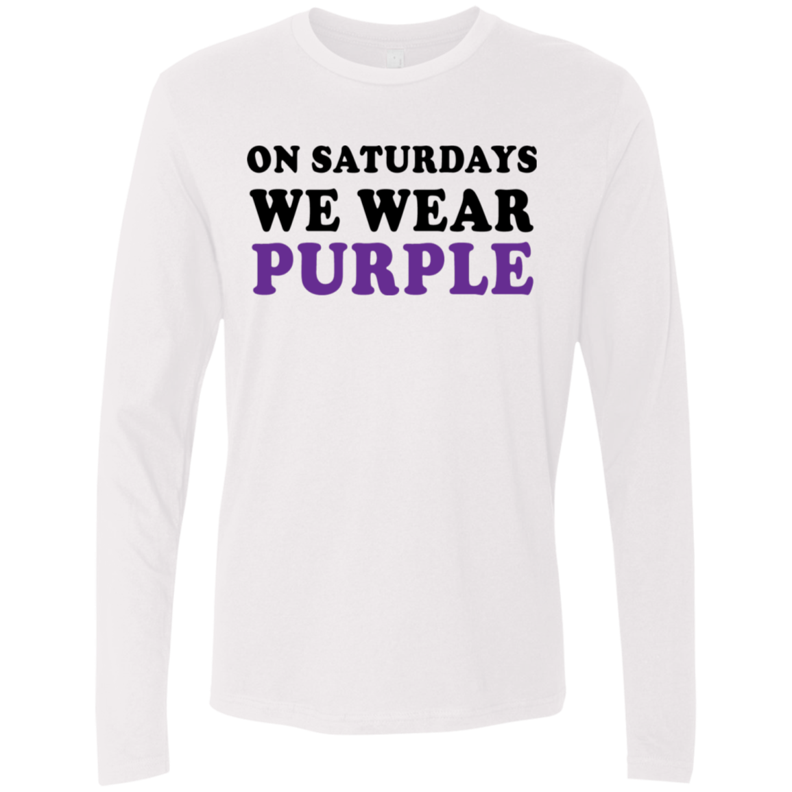 On Saturdays We Wear Purple Men's Long Sleeve Tee