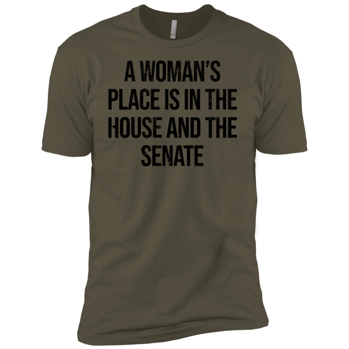 A Woman's Place Is In The House And The Senate Men's Classic Tee