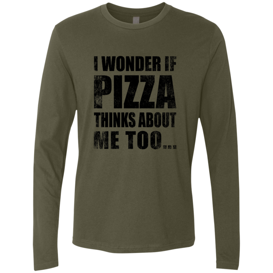 I Wonder If Pizza Thinks About Me Too Men's Long Sleeve Tee
