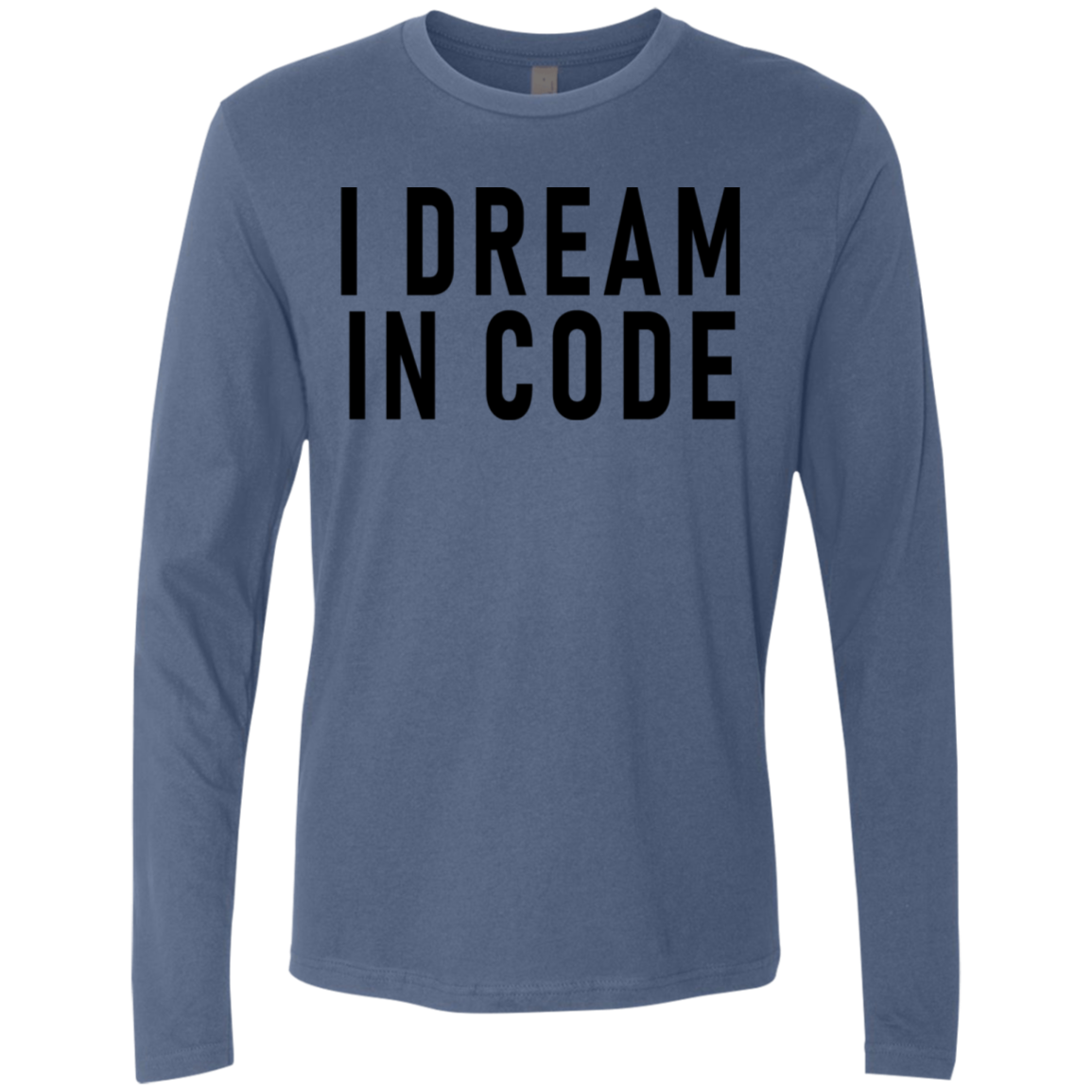 I Dream In Code Men's Long Sleeve Tee