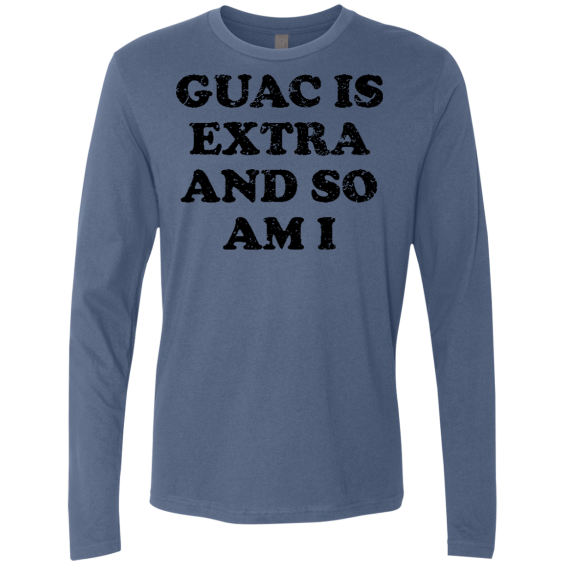 Guac Is Extra And So Am I Men's Long Sleeve Tee