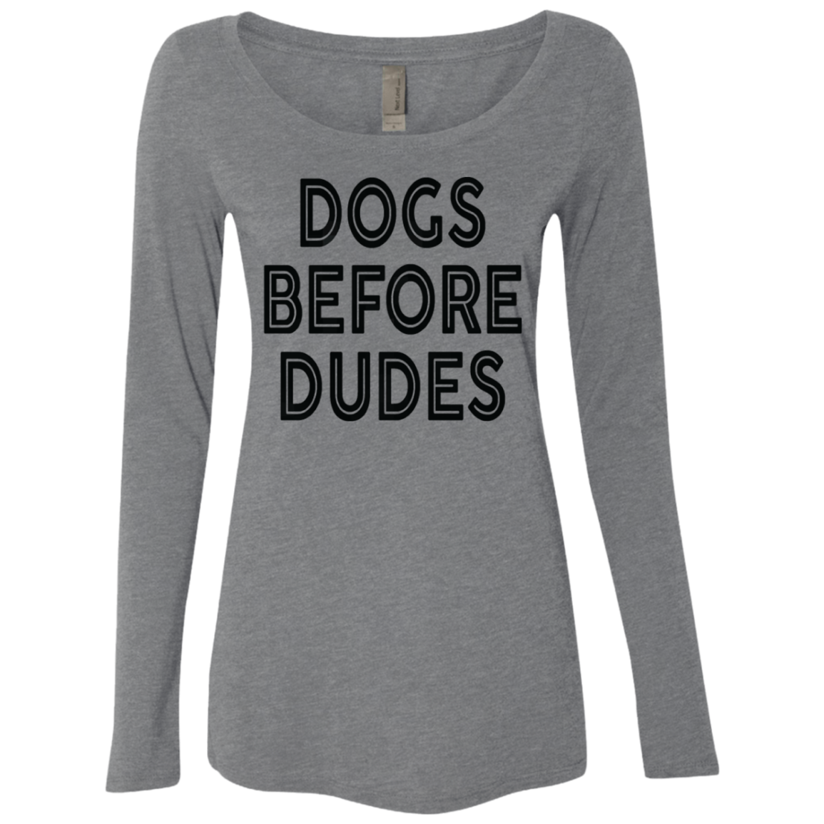 Dogs Before Dudes Women's Long Sleeve Tee