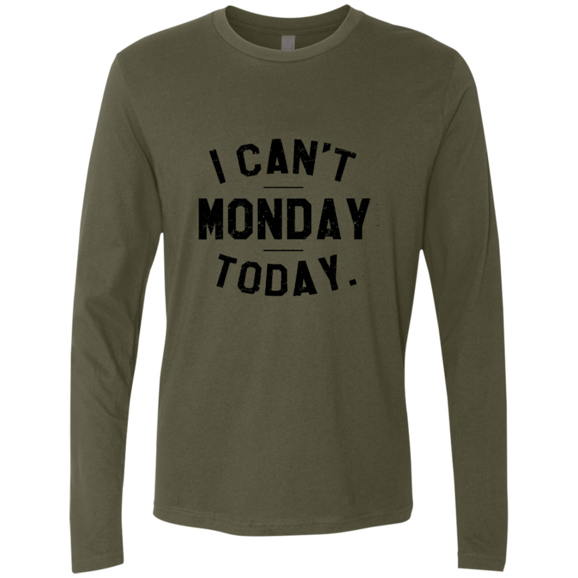 I Can't Monday Today Men's Long Sleeve Tee