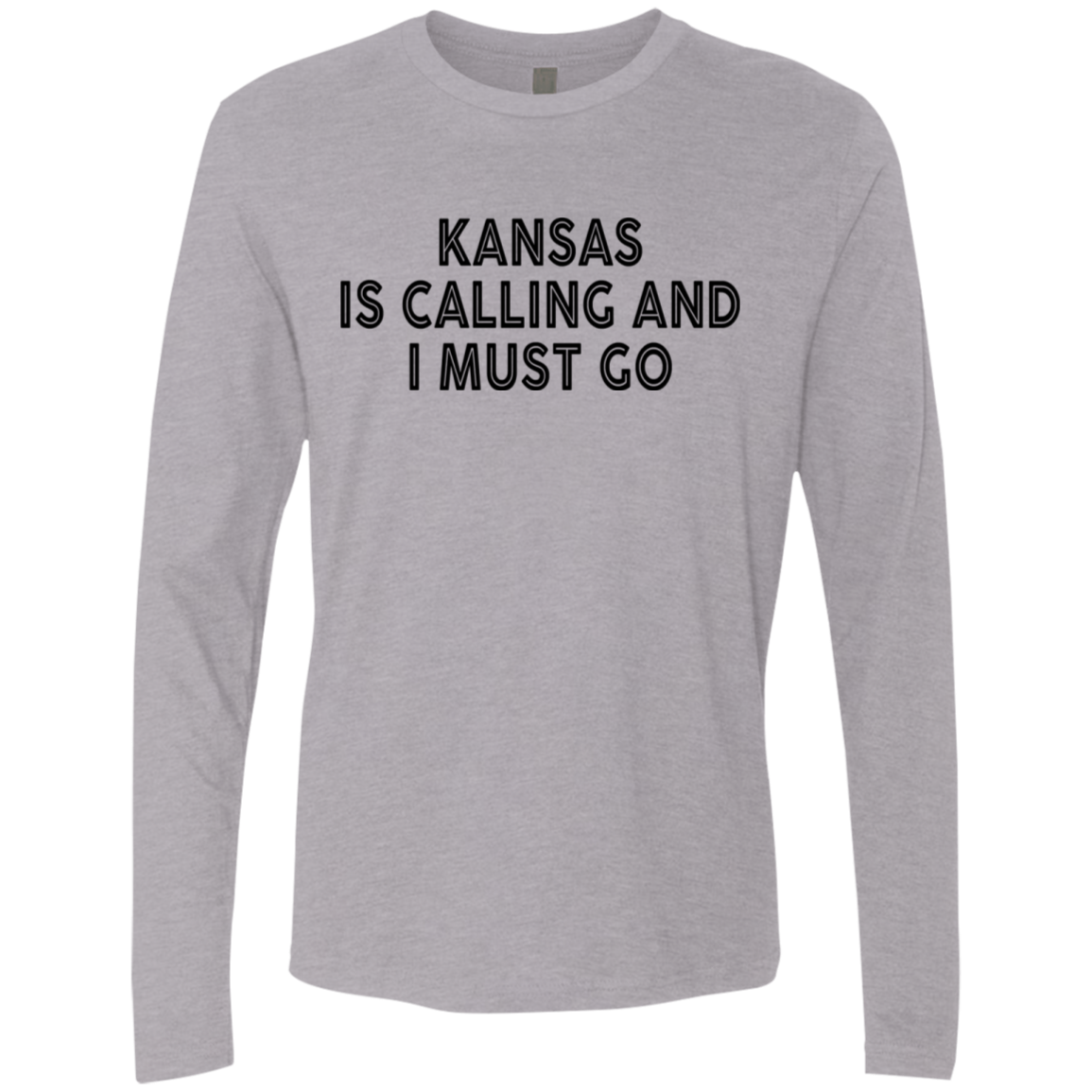 Kansas Is Calling And I Must Go Men's Long Sleeve Tee