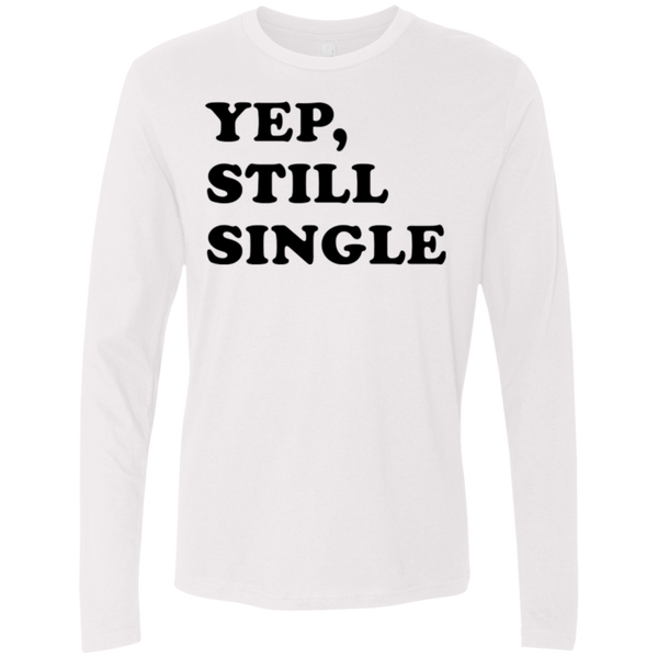 Yep Still Single Men's Long Sleeve Tee