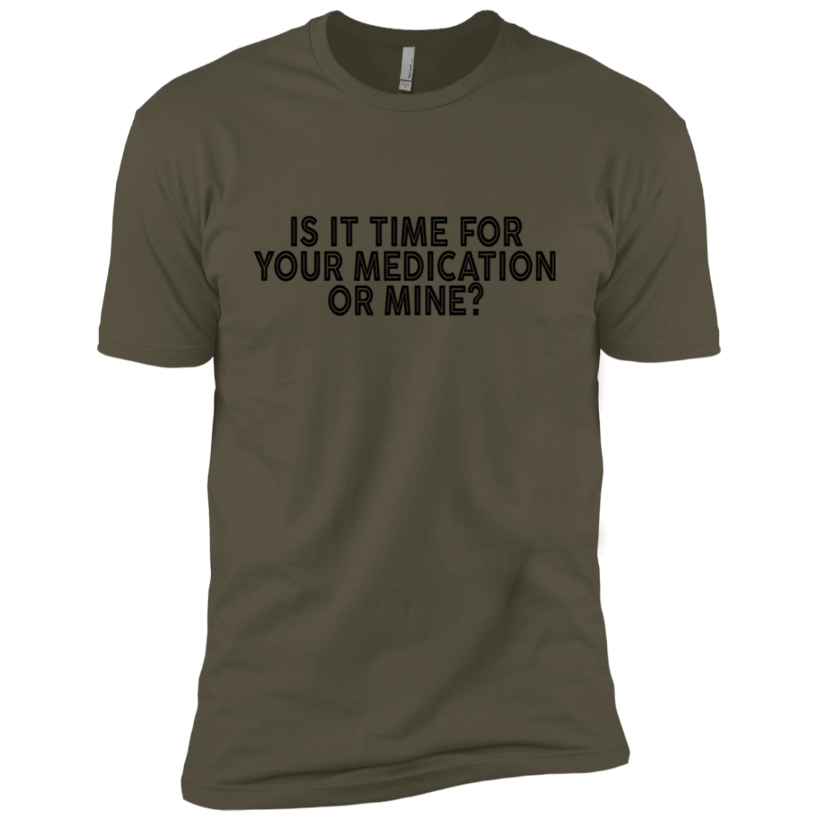 Is It Time For Your Mediaction Or Mine Men's Classic Tee