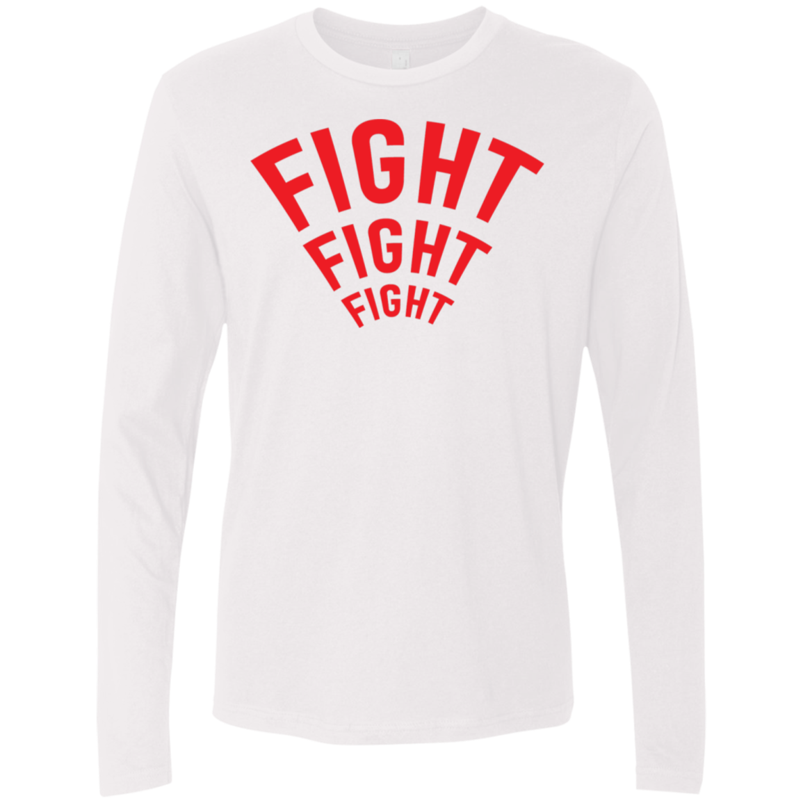 Fight Fight Fight Men's Long Sleeve Tee