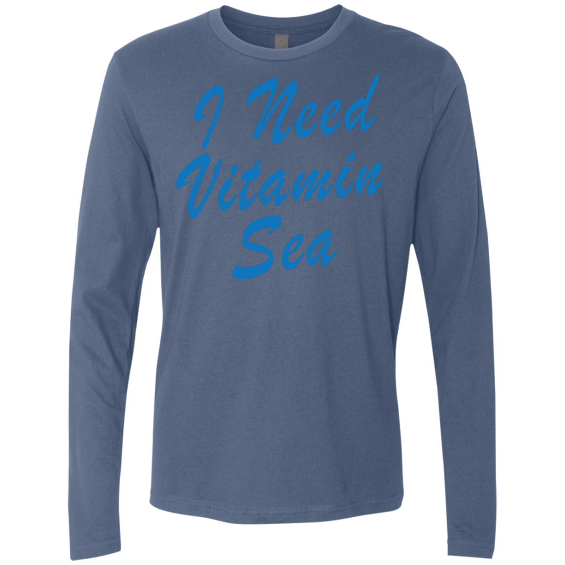 I Need Vitamin Sea Men's Long Sleeve Tee