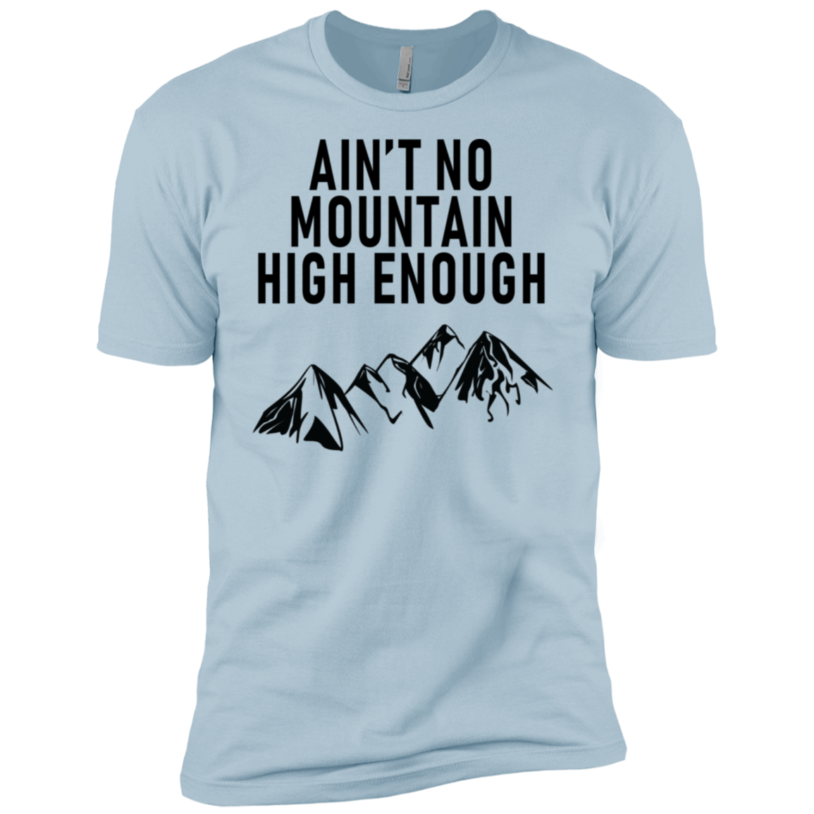 Ain't No Mountain High Enough Men's Classic Tee