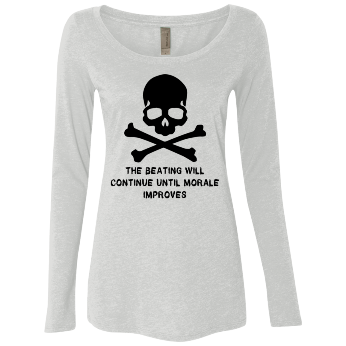 The Beating Will Continue Ultil The Morale Improves Women's Long Sleeve Tee