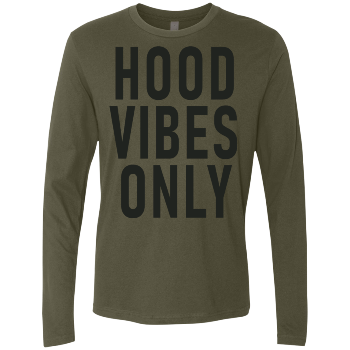 Hood Vibes Only Men's Long Sleeve Tee