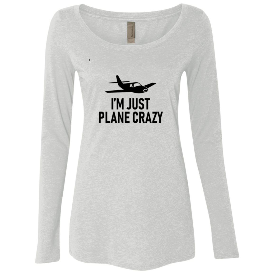 I'm Just Plane Crazy Women's Long Sleeve Tee