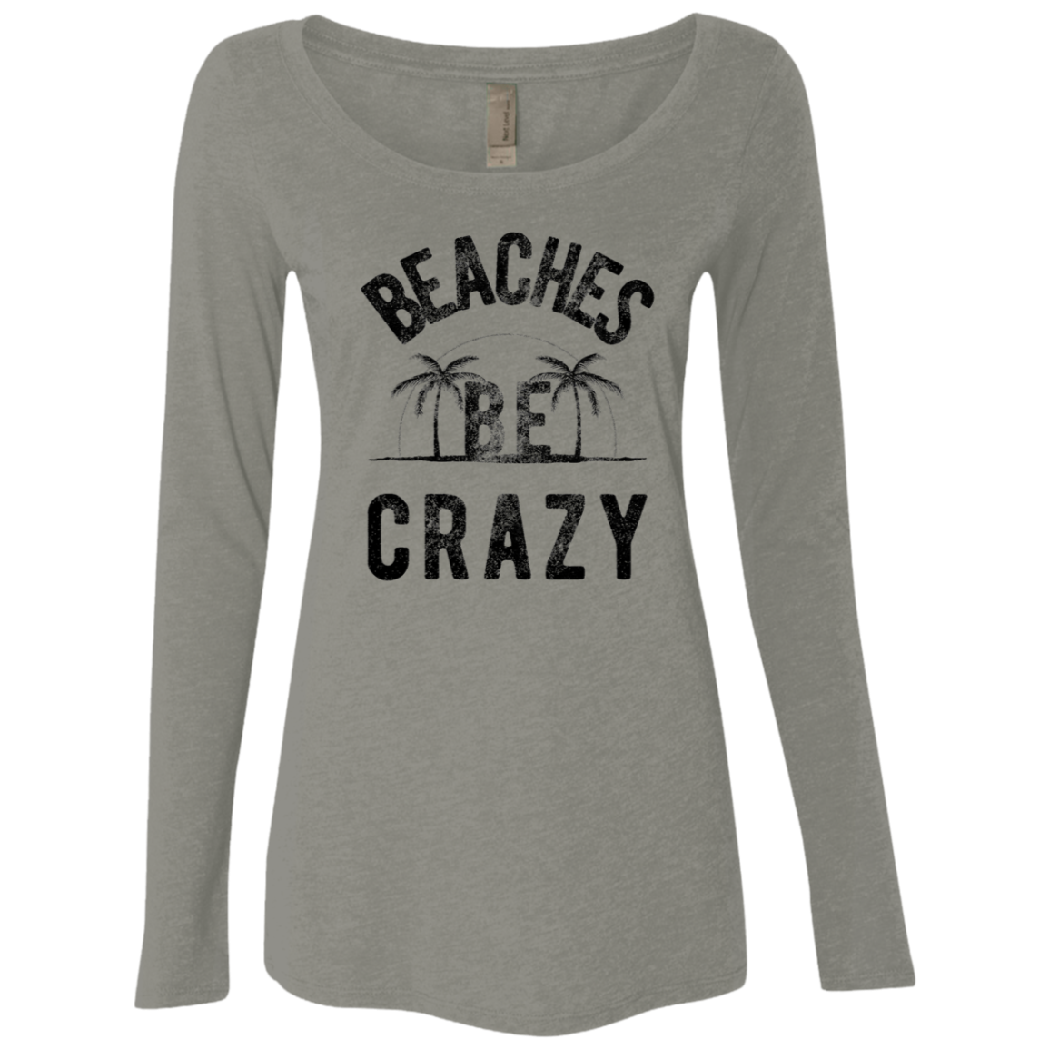 Beaches be Crazy Women's Long Sleeve Tee - Trendy Tees