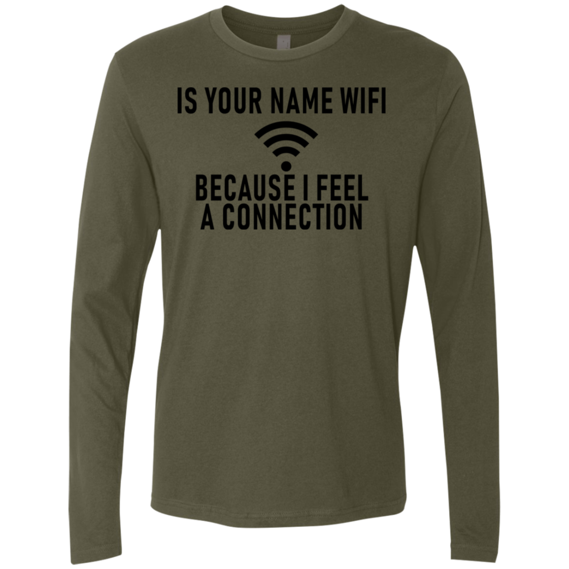 I Your Name WiFi Because I Feel A Connection Men's Long Sleeve Tee