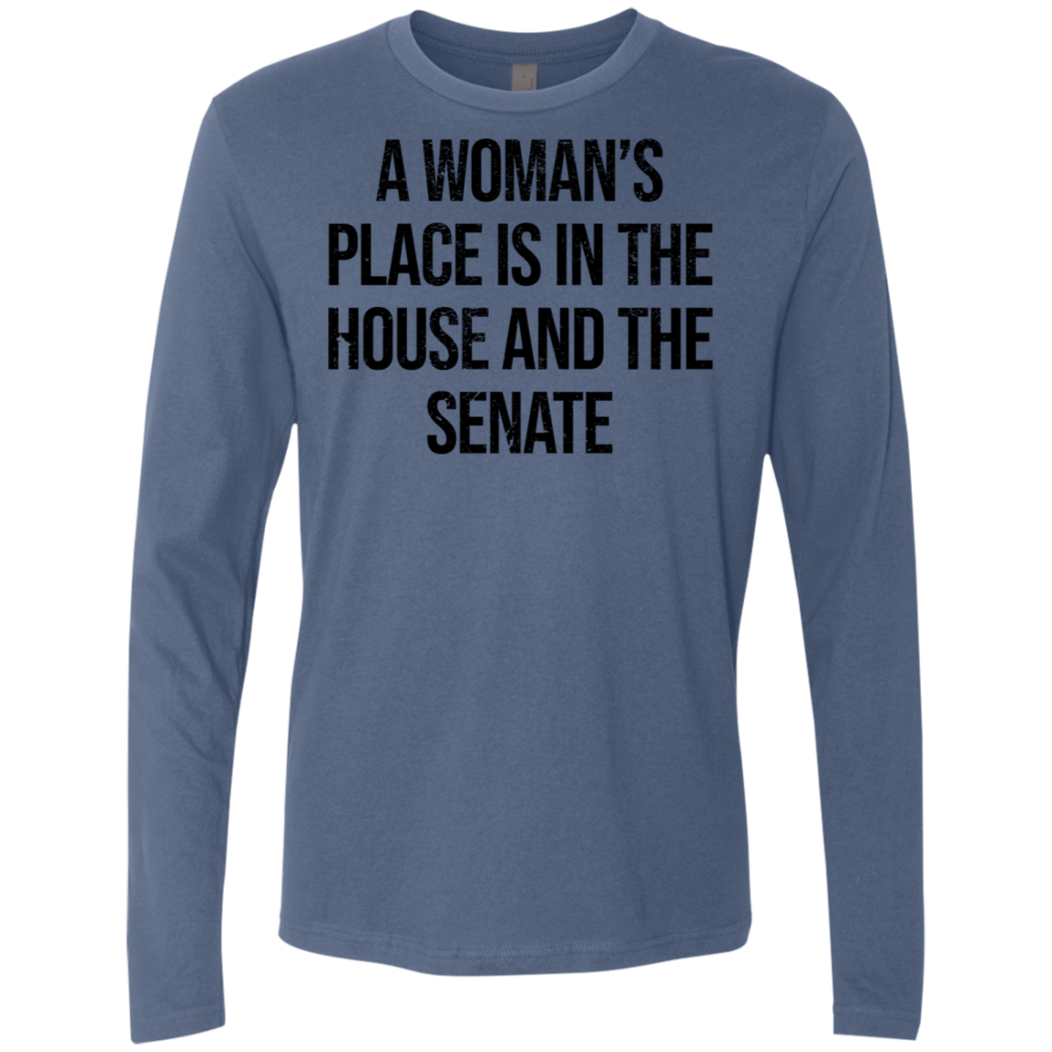 A Woman's Place Is In The House And The Senate Men's Long Sleeve Tee