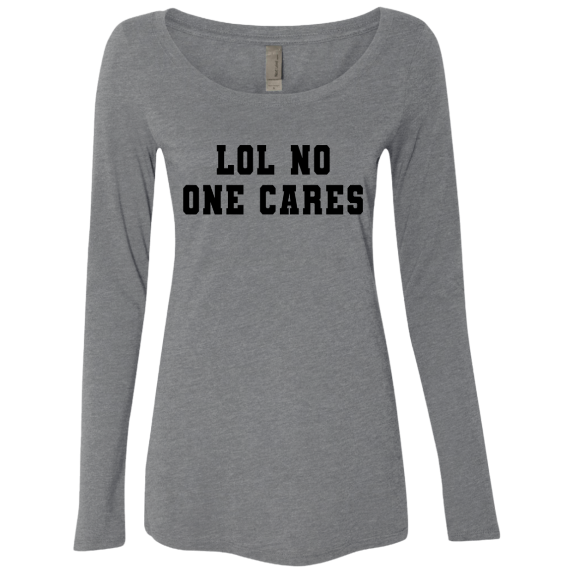 Lol No One Cares Women's Long Sleeve Tee