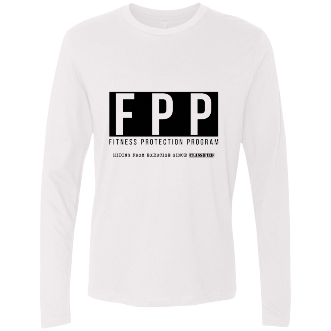 FPP Fitness Protection Program Hiding From Exercise Since Classified Men's Long Sleeve Tee