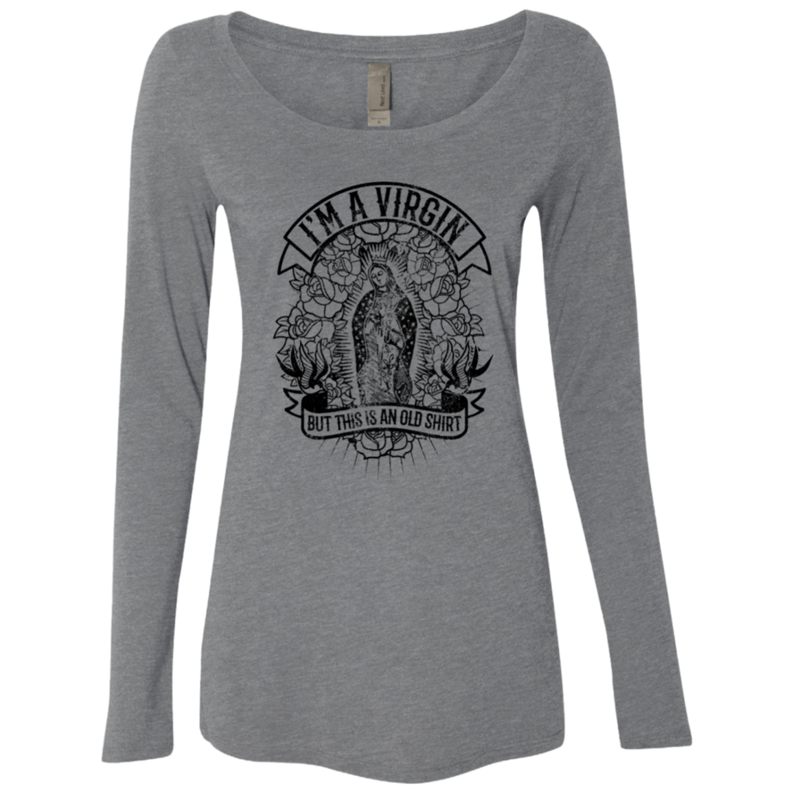 I'm A Virgin But This Is An Old T Shirt Women's Long Sleeve Tee