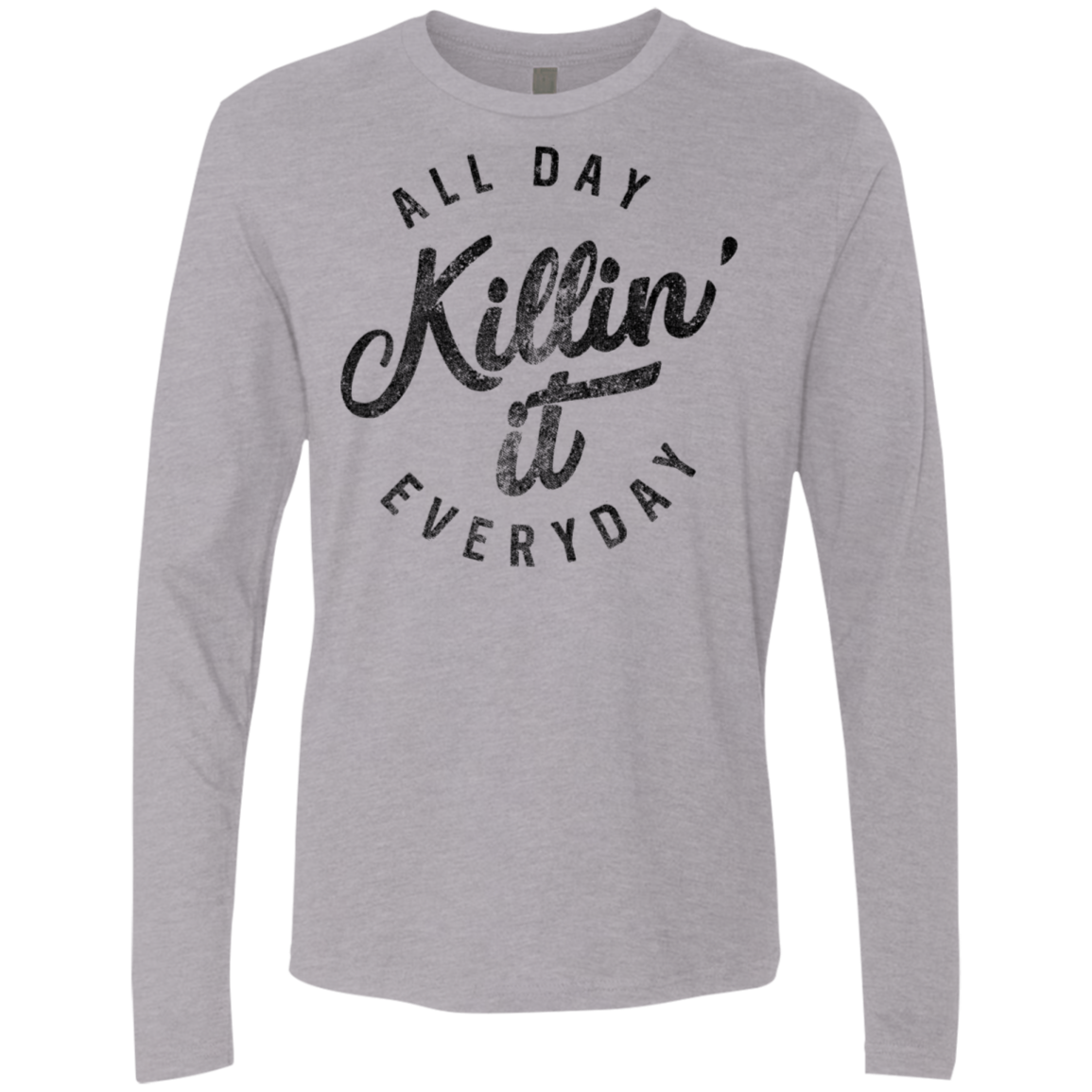 Killin it All Day Every Day Men's Long Sleeve Tee - Trendy Tees