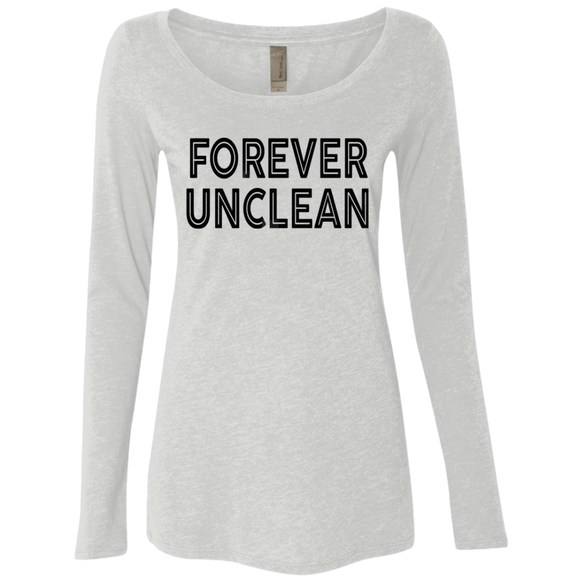 Forever Unclean Women's Long Sleeve Tee