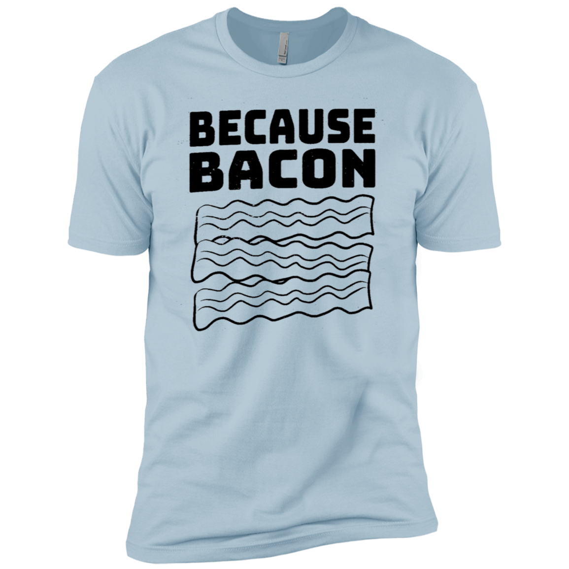 Because Bacon Men's Classic Tee - Trendy Tees
