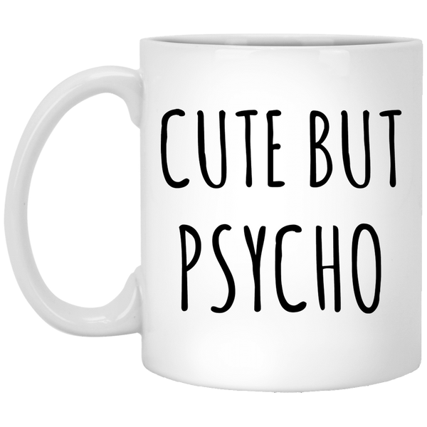 Cute But Psycho 11 oz. White Coffee Mug - Trendy Tees