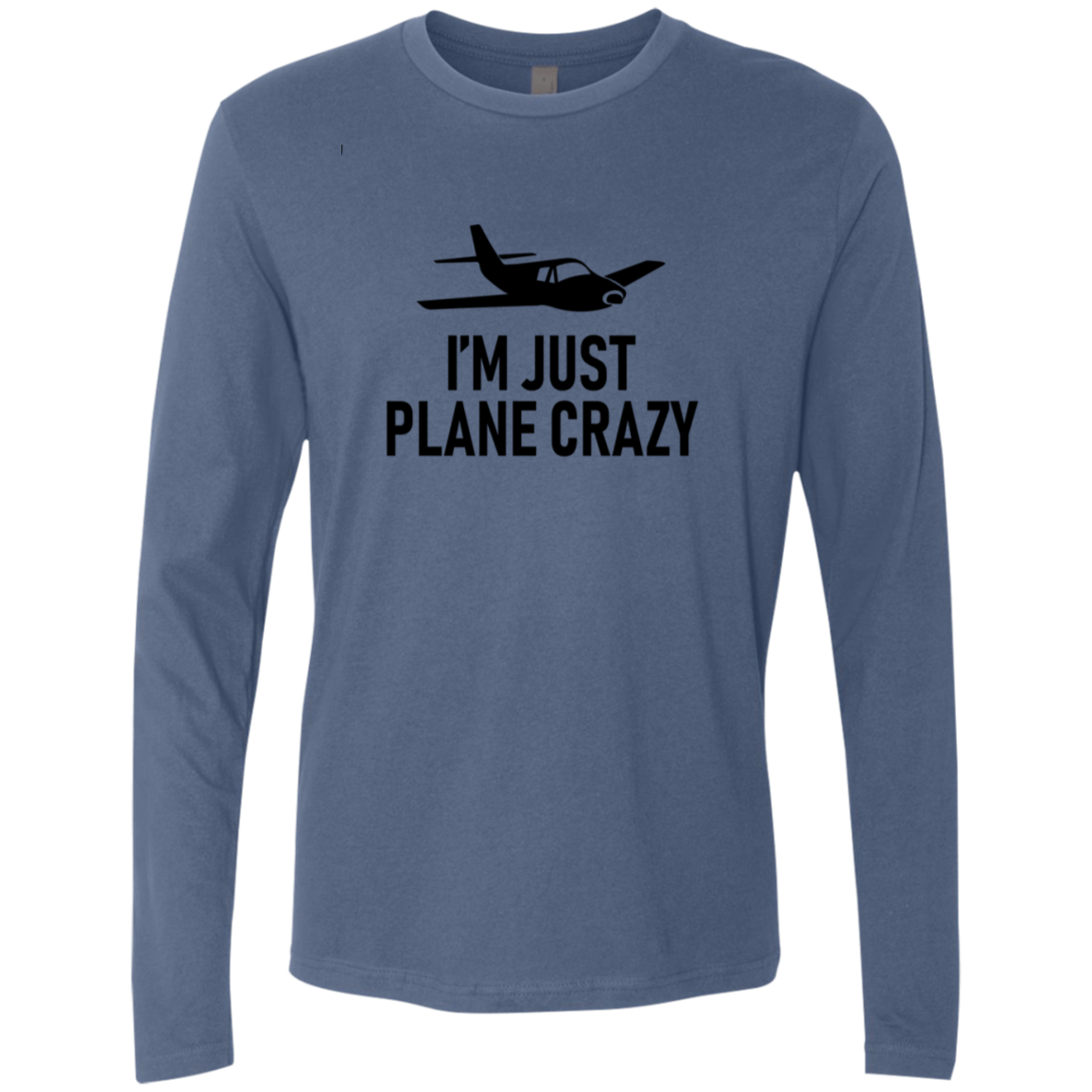 I'm Just Plane Crazy Men's Long Sleeve Tee