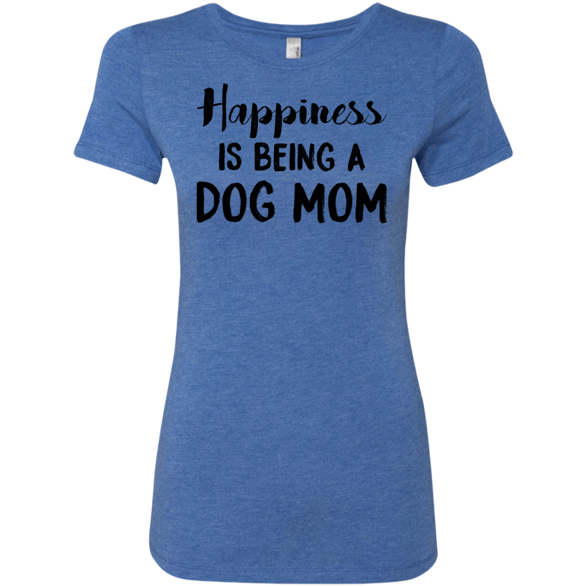 Happiness Is Being A Dog Mom Women's Classic Tee